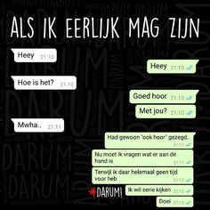 "Geef toe: ""Je hebt daar via WhatsApp geen tijd voor.."" TAG IEMAND DIE ZO ZOU KUNNEN REAGEREN! Sex Quotes, Jokes Quotes, Sarcastic Quotes, Memes, Whatsapp Fun, Funny Cartoon Quotes, Funny Conversations, Funny Messages, Lol So True"