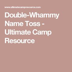 Double-Whammy Name Toss - Ultimate Camp Resource