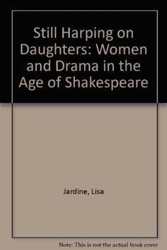 Still harping on daughters: Women and drama in the Age of Shakespeare by Lisa Jardine http://www.amazon.com/dp/0710804369/ref=cm_sw_r_pi_dp_qOslvb1N67G70