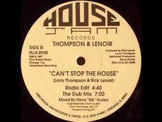 Thompson & Lenoir - Can't Stop The House