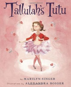 """Tallulah's Tutu"" by Marilyn Singer. I love this little book for little dancers. Has wonderful ballet vocabulary plus teaches that some things have to be earned - not just given to them."