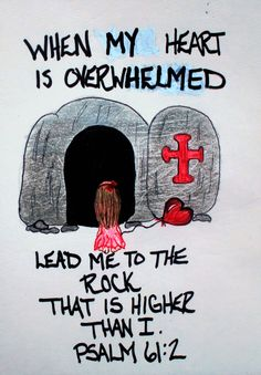 """When my heart is overwhelmed lead me to the rock that is higher than I."" Psalm 61:2 (Inspirational Doodle Art)"