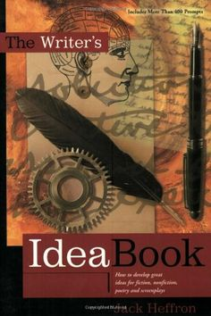 The Writer's Idea Book by Jack Heffron.  Great articles, great writing prompts.