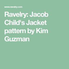 Ravelry: Jacob Child's Jacket pattern by Kim Guzman