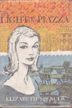 spencer, elizabeth.  the light in the piazza.  mcgraw hill.  june 1960. Anything by Elizabeth Spencer is worth reading.