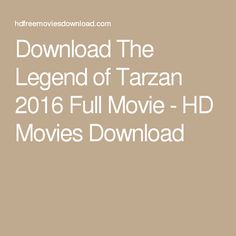 Download The Legend of Tarzan 2016 Full Movie - HD Movies Download