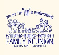 Family Fun 54.   Check T-Shirt colors and get a free quote.  http://www.reuniontees.com/reunion_tees/Natural-100_Cotton_T-Shirt/SKU-2000/106713-1121304/FRW_Family_Fun_54