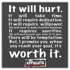 It will hurt, but it's worth it