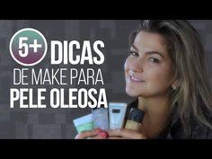 5Mais: 5 dicas de make para pele oleosa por Alice Salazar - YouTube
