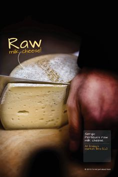 Raw milk cheese.