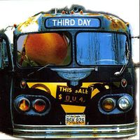 "Third day is one of my favorite bands.  ""love song"" my all time favorite"