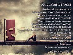 Alexandra Silva Lacerda. Loucuras da Vida.