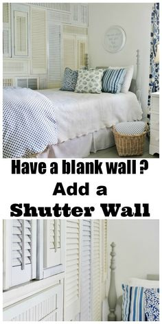 Have an empty blank wall in your home? Here's a great solution. Make a wall of shutters. Collect shutters and lay them in a pattern....so easy. thistlewoodfarms.com