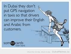 In Dubai They Don't put GPS Navigation in Taxis so that Drivers