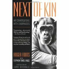 Next of Kin: My Conversations with Chimpanzees by Roger Fouts - William Morrow Paperbacks Good Books, Books To Read, My Books, Primates, Animal Law, Planet Books, Next Of Kin, Jane Goodall, Travel