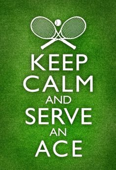 Keep Calm and Serve an Ace Tennis Poster