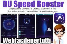 (DU Speed Booster) Applicazione Di Pulizia e Ottimizzazione Del Tuo Dispositivo Android Con Antivirus Integrato DU Speed Booster   Applicazione Di Pulizia e Ottimizzazione Del Tuo Dispositivo Android Con Antivirus GRATUITO Integrato Oggi vogliamo segnalarvi DU Speed Booster è un' ottimo strumento di ottimizzaz #duspeedbooster.android #app