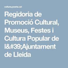 Regidoria de Promoció Cultural, Museus, Festes i Cultura Popular de l'Ajuntament de Lleida