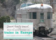 Smart family travel: How to save money on trains in Europe (and a guide to Eurail for families)