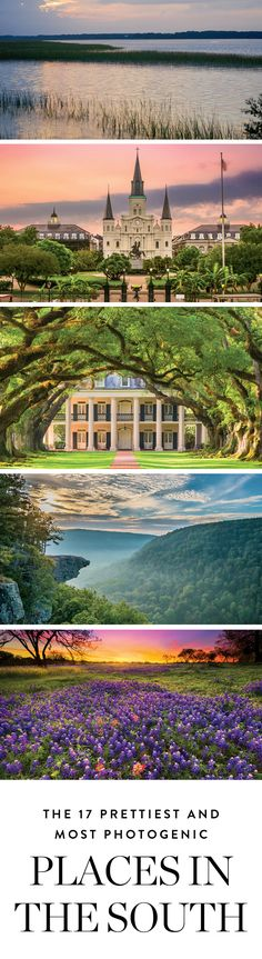 Here are 17 of the most beautiful places in the South.