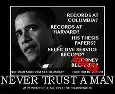 "Barack Obama/Barry Soetoro, HIS ENTIRE LIFE IS A LIE! His Book ""Dreams From My Father"" was written by Bill Ayers, to make Soetoro look impoverished, get the sympathy vote. His birth certificate, FAKE, his selective service card, FAKE, his Social Security Number, STOLEN! His first official act as President was to have ALL his personal records SEALED! Everything about this loser screams FRAUD!"
