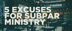 5 easy excuses for subpar Youth Ministry