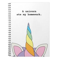 #A Unicorn Ate My Homework Funny Notebook - #funny #unicorn #unicorns #horse #horses #magical #colourful #fantasy