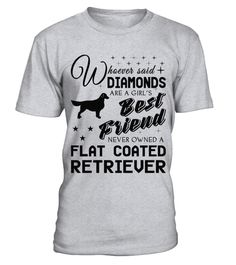 # Flat Coated Retriever lover cute t-shirt .  HOW TO ORDER:1. Select the style and color you want:2. Click Reserve it now3. Select size and quantity4. Enter shipping and billing information5. Done! Simple as that!TIPS: Buy 2 or more to save shipping cost!This is printable if you purchase only one piece. so dont worry, you will get yours.Guaranteed safe and secure checkout via:Paypal | VISA | MASTERCARD