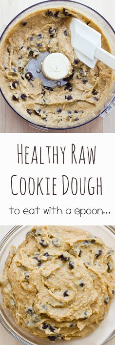 This one: Raw Cookie Dough - Ingredients: cup quick oats, cup chocolate chips, 2 tsp vanilla extract, cup . Healthy Dessert Recipes, Healthy Sweets, Healthy Baking, Raw Food Recipes, Delicious Desserts, Yummy Food, Quick Vegan Desserts, Vegan Chickpea Recipes, Cook Desserts