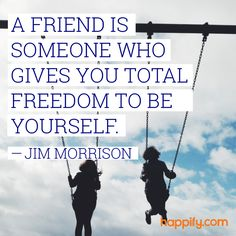 Do Your Friends Truly Allow You to Be Yourself? - Jim Morrison #friendshipquotes #friendship #thedoors