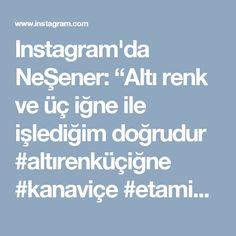 """Instagram'da NeŞener: """"Altı renk ve üç iğne ile işlediğim doğrudur #altırenküçiğne #kanaviçe #etamin #işleme #crossstitch #xstitchersofinstagram #çarpıişi…"""" • Instagram"""