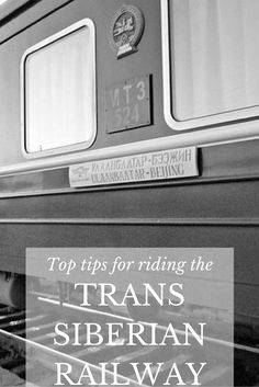 Top tips for riding the Trans Siberian railway, one of the best railway journeys in the world.