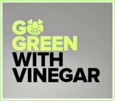 Top 45 Natural Green Uses For Vinegar