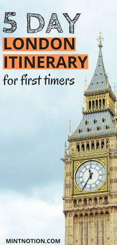5 day london itinerary for first time visitors use these london travel tips to help