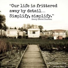Simplify, Simplify, Simplify! Mobile Home Living, Home And Living, Cozy Living, Simple Living, Sounds Good To Me, Life Is Good, Mobile Home Exteriors, Mobile Home Repair, Remodeling Mobile Homes