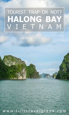 HALONG BAY, VIETNAM - Tourist trap or most beautiful place in the world? - Why you should visit!