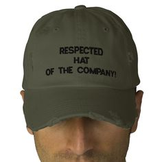 Respected Hat of The Company! :) http://www.zazzle.com/respected_hat_of_the_company-233186788779580316 #Office #Humor #Boss #Hat