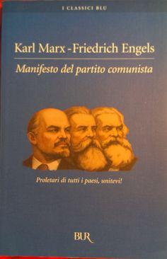 MARX, Karl; ENGELS, Friedrich. Manifesto del partito comunista. 1a ed. Milano: RCS, 2005. 90 p.  (Biblioteca Universale Rizzoli; 317. I Classici Blu) ISBN 88-17-00513-4.