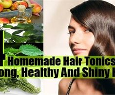 4 Homemade Hair Tonics For Strong, Healthy And Shiny Hair | DIY Home Remedies, Kitchen Remedies and Herbs
