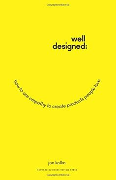 Well-Designed: How to Use Empathy to Create Products People Love by Jon Kolko http://www.amazon.com/dp/1625274793/ref=cm_sw_r_pi_dp_vOU8vb0Y32NEC