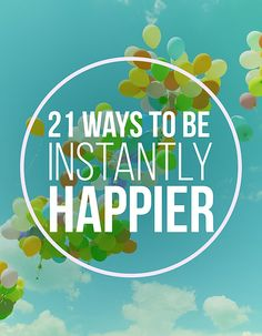21 Life-Changing Ways To Be Instantly Happier: Unhappiness sometimes comes from wanting what you don't (or can't) have right now. It may help to focus on accepting your current circumstances and recognizing that you can't control everything, and that's OK.