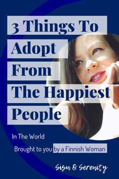 The happiest people in the world are found in Finland and Scandinavia, the Nordic countries. As a Finn, I've gathered some aspects of the Nordic lifestyle - Finnish Women, World Happiness, Scandinavian Countries, Coping With Stress, Confidence Building, Work Life Balance, Happy People, Inner Peace, Stress Relief