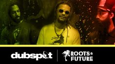 Dubspot's 'Roots and Future' Pt 2: Zion I Kings - Reggae Collective @ Tu...