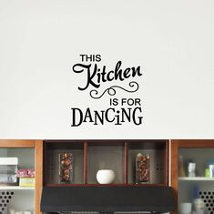 This Kitchen is for Dancing Vinyl Decal Letter Decals, Vinyl Decals, Kitchen Vinyl, Oracal Vinyl, Wall Decor, Wall Art, Kitchen Dining, I Shop, Dancing