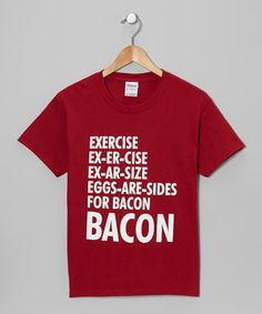 Take a look at this Maroon Exercise Bacon Tee - Kids & Adult by Crazy Dog on #zulily today!