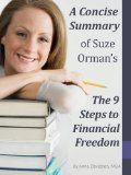A Concise Summary of Suze Orman's The 9 Steps to Financial Freedom (The Best Summaries of Personal Finance & Investment Books Book 22) - http://wp.me/p6wsnp-31W