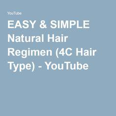 EASY & SIMPLE Natural Hair Regimen (4C Hair Type) - YouTube