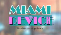 Session resources, notes, and handouts from Miami Device Event