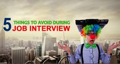 5 Things to Avoid During Job Interview by Jibran Bashir.  #Job #Interview #JobInterview #Thingstoavoid #career #jobs