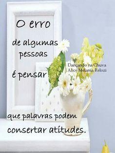 palavras que sejam apenas para alegrar, nunca Desculpas para atitude incorreta.